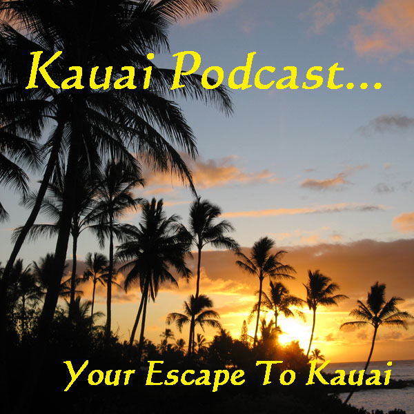 Kauai Podcast